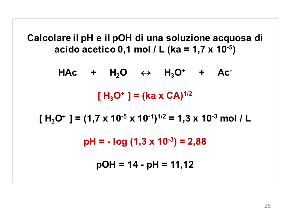 [ H3O+ ] = (1,7 x 10-5 x 10-1)1/2 = 1,3 x 10-3 mol / L